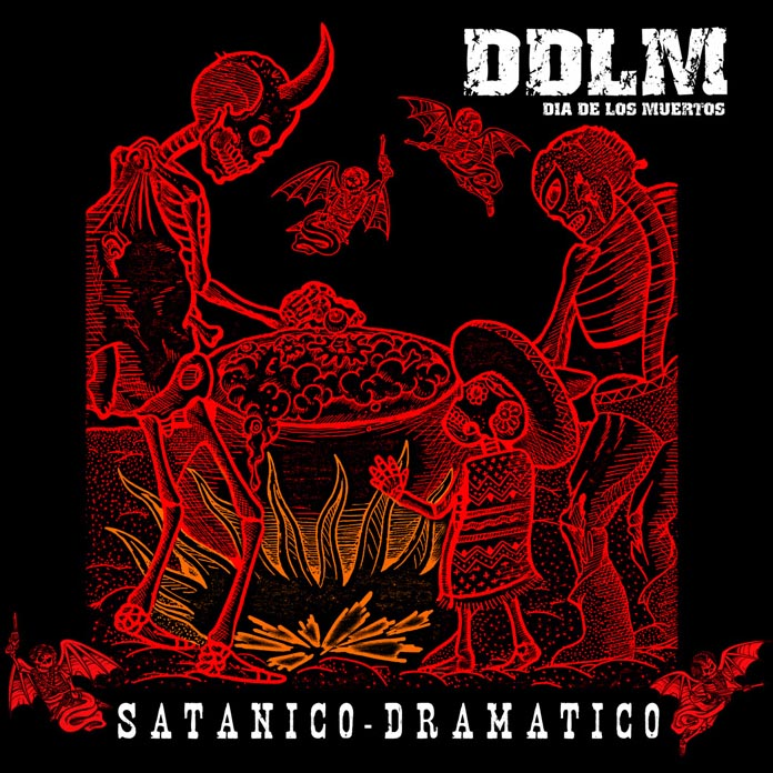 Satanico Dramatico, Dia De Los Muertos